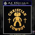 Christian Cowboy Decal Sticker Gold Vinyl 120x120