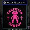 Christian Cowboy Decal Sticker Pink Hot Vinyl 120x120