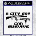 City Boy Can Survive Decal Sticker Black Vinyl 120x120