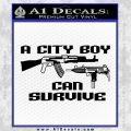 City Boy Can Survive Decal Sticker Black Vinyl 120x120