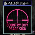 Country Boy Peace Sign Decal Sticker Pink Hot Vinyl 120x120