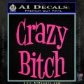 Crazy Bitch Decal Sticker Pink Hot Vinyl 120x120