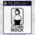Cylons Rock Bsg Battlestar Galactica D1 Decal Sticker Black Vinyl 120x120