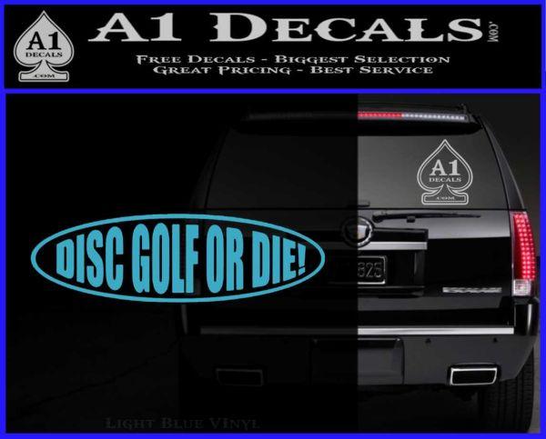 Disc Golf Or Die Decal Sticker 187 A1 Decals