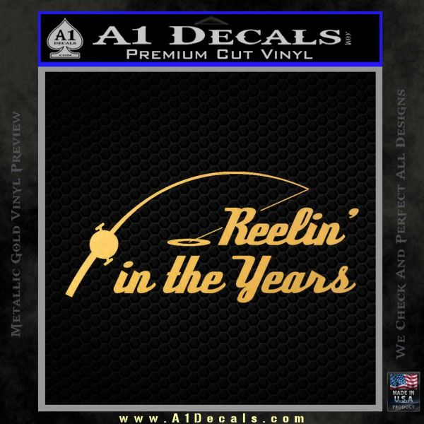 Fishing Decal Sticker Reelin In The Years Gold Vinyl