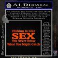 Fishing Is Like Sex Decal Sticker Orange Emblem 120x120