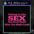 Fishing Is Like Sex Decal Sticker Pink Hot Vinyl 120x120