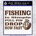 Fishing Is Simple Pull Pin Decal Sticker BROWN Vinyl 120x120