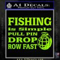 Fishing Is Simple Pull Pin Decal Sticker Lime Green Vinyl 120x120