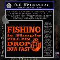 Fishing Is Simple Pull Pin Decal Sticker Orange Emblem 120x120