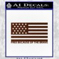 Free Because Of The Brave Decal Sticker BROWN Vinyl 120x120