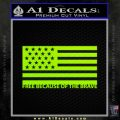 Free Because Of The Brave Decal Sticker Lime Green Vinyl 120x120