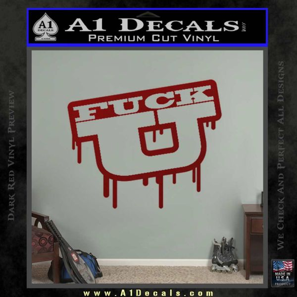 Fuck U Stacked Dripping Decal Sticker 187 A1 Decals