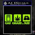 Gas Grass or Ass Decal Sticker Lime Green Vinyl 120x120