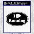 I Love Running Decal Sticker Black Vinyl 120x120