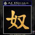 Kanji – Slave Decal Sticker Gold Vinyl 120x120
