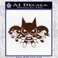Powerpuff Girls Justice League Final Decal Sticker BROWN Vinyl 120x120