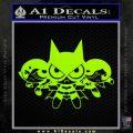 Powerpuff Girls Justice League Final Decal Sticker Lime Green Vinyl 120x120