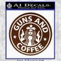 Starbucks Guns and Coffee Decal Sticker BROWN Vinyl 120x120