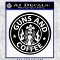 Starbucks Guns and Coffee Decal Sticker Black Vinyl 120x120