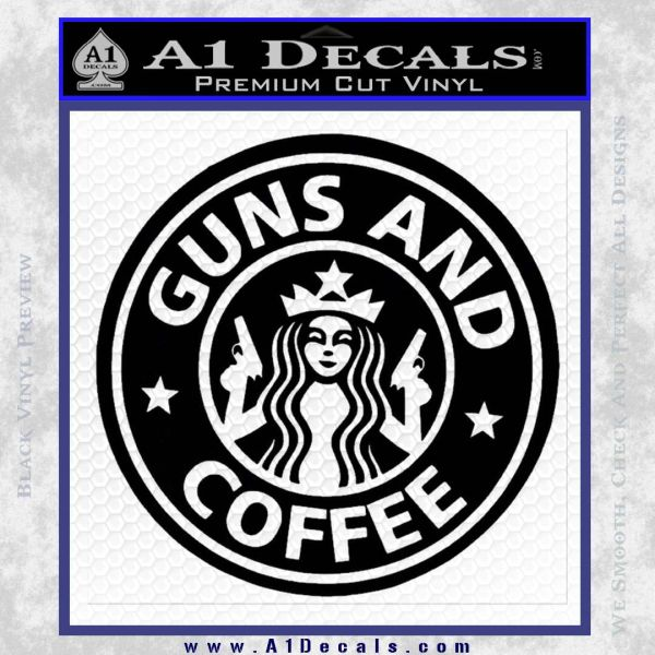 Starbucks Guns And Coffee Decal Sticker 187 A1 Decals