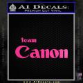 Team Canon D1 Decal Sticker Neon Pink Vinyl 120x120