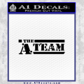 The A Team D1 Decal Sticker Black Vinyl 120x120