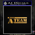 The A Team D1 Decal Sticker Gold Metallic Vinyl 120x120