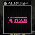 The A Team D1 Decal Sticker Neon Pink Vinyl 120x120