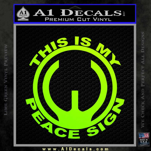 This Is My Peace Sign Decal Sticker Gun Control A1 Decals