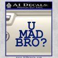 U Mad Bro Stacked D1 Decal Sticker Blue Vinyl 120x120