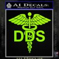 Dentist Dentistry DDS Symbol Decal Sticker Lime Green Vinyl 120x120