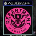 Department Of Awesome Decal Sticker Pink Hot Vinyl 120x120