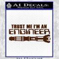 Doctor Who Trust Me Im An Engineer Decal Sticker BROWN Vinyl 120x120