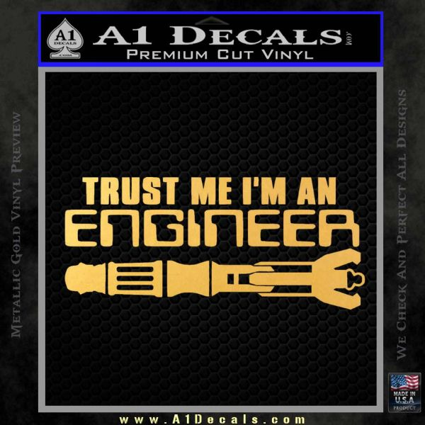 Doctor Who Trust Me Im An Engineer Decal Sticker Gold Vinyl