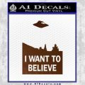 I Want To Believe UFO X files Decal Sticker Brown Vinyl Black 120x120