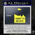 I Want To Believe UFO X files Decal Sticker Yellow Vinyl Black 120x120