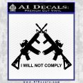 I Will Not Comply Crossed Ar15 Ar 15 Decal Sticker Black Vinyl 120x120