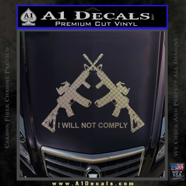 I Will Not Comply Crossed Ar15 Ar 15 Decal Sticker 187 A1 Decals