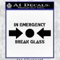 In Emergency Break Glass Decal Sticker Black Vinyl 120x120