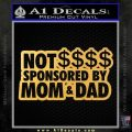 Not Sponsored By Mom and Dad D1 Decal Sticker Gold Vinyl 120x120