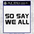 BSG So Say We All Decal Sticker Battle Star Galactica Black Vinyl 120x120