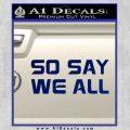 BSG So Say We All Decal Sticker Battle Star Galactica Blue Vinyl 120x120