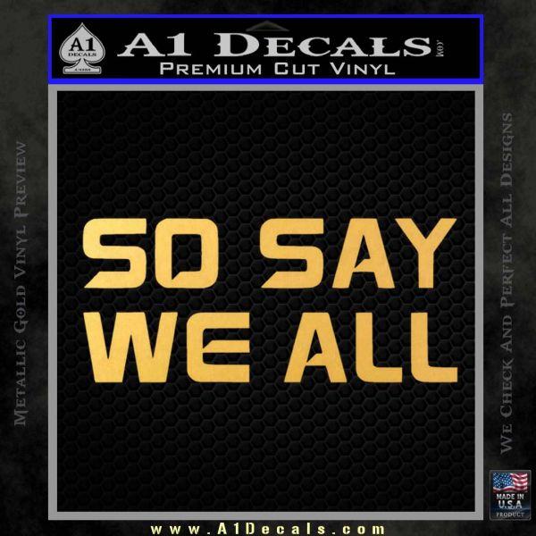 BSG So Say We All Decal Sticker Battle Star Galactica Gold Vinyl