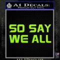 BSG So Say We All Decal Sticker Battle Star Galactica Lime Green Vinyl 120x120
