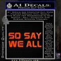 BSG So Say We All Decal Sticker Battle Star Galactica Orange Emblem 120x120