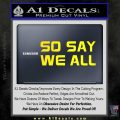 BSG So Say We All Decal Sticker Battle Star Galactica Yellow Laptop 120x120