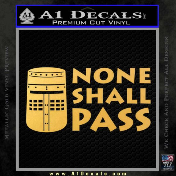 Black Knight None Shall Pass Monty Python Decal Sticker Gold Vinyl
