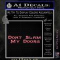 Dont Slam My Doors Decal Sticker Pink Emblem 120x120