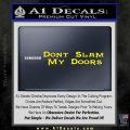 Dont Slam My Doors Decal Sticker Yellow Laptop 120x120